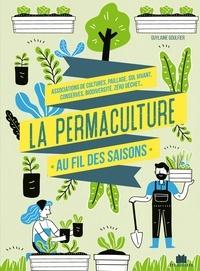 Guylaine Goulfier - La permaculture au fil des saisons - Associations de cultures, paillage, sol vivant, conserves, biodiversité, zéro déchet....
