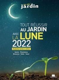 Guylaine Goulfier - Tout réussir au jardin avec la lune - 23 plantes faciles à cultiver. Semis - Plantations - Boutures - Taille - Soins.