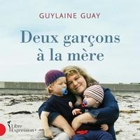 Guylaine Guay - Deux garçons à la mère.