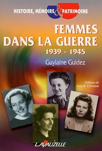 Guylaine Guidez - Femmes dans la guerre 1939-1945.