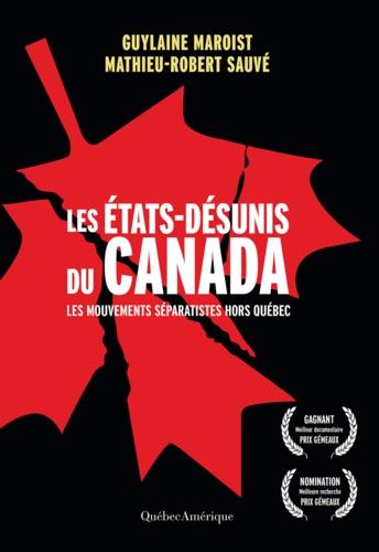 Les États-Désunis du Canada. Les Mouvements séparatistes hors Québec
