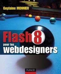 Guylaine Monnier - Flash 8 pour les webdesigners - Livre+compléments en ligne.