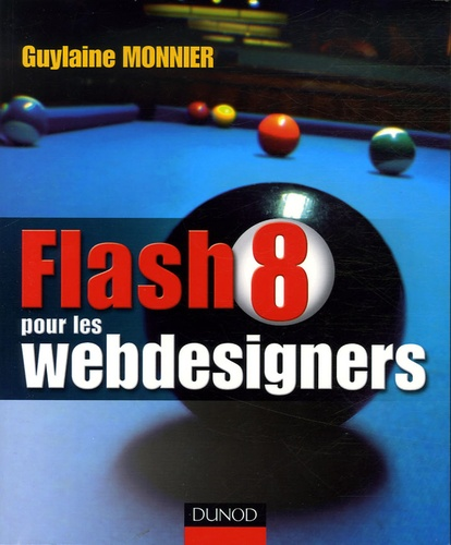 Guylaine Monnier - Flash 8 pour les webdesigners.