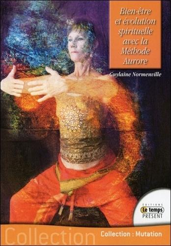 Guylaine Normenville - Bien-être et évolution spirituelle avec la méthode Aurore.