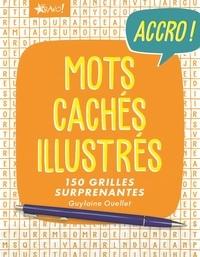 Guylaine Ouellet - Mots cachés illustrés - 150 grilles surprenantes.