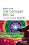 Guylaine Pouret - Notre fonctionnement énergétique et l'éveil de notre conscience.