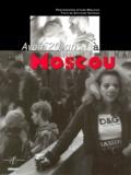 Guylaine Saffrais et Igor Moukhin - Avoir 20 ans à Moscou.