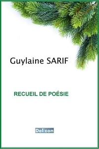 Guylaine Sarif - Recueil de poésie.
