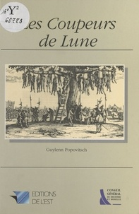 Guylenn Popovitsch - Les coupeurs de lune - Roman.