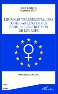 Guyonne Leduc - Rôles transfrontaliers joués par les femmes dans la construction de l'Europe.
