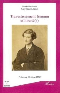 Guyonne Leduc - Travestissement féminin et libertés.
