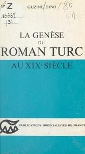 Guzine Dino - La genèse du roman Turc au XIXe siècle.