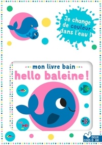 Gwé - Mon livre bain  - Hello baleine !.