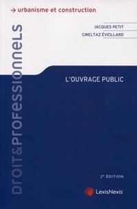 Gweltaz Eveillard et Jacques Petit - L'ouvrage public.