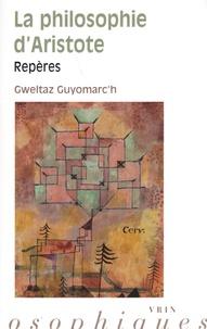 Gweltaz Guyomarc'h - La philosophie d'Aristote.