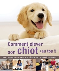 Gwen Bailey - Comment élever son chiot (au top !).