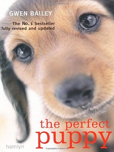 Perfect Puppy. Take Britain's Number One Puppy Care Book With You!