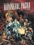 Gwen de Bonneval et Hugues Micol - Bonneval pacha Tome 2 : Le renégat.