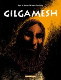 Gwen de Bonneval et Frantz Duchazeau - Gilgamesh  : L'intégrale.
