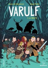 Gwen de Bonneval et Hugo Piette - Varulf Tome 1 : La meute.