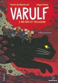 Gwen de Bonneval et Hugo Piette - Varulf Tome 2 : Mon nom est Trollaukinn.
