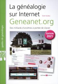 Gwen Guidou - La généalogie sur Internet : Geneanet.org - Des milliards d'ancêtres à portée de clavier.