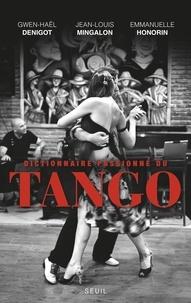 Rapidshare recherche ebook gratuit télécharger Dictionnaire passionné du tango par Gwen-Haël Denigot, Jean-Louis Mingalon, Emmanuelle Honorin PDF iBook ePub 9782021298437