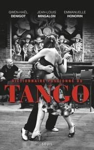 Ebook kindle téléchargement gratuit en italien Dictionnaire passionné du tango par Gwen-Haël Denigot, Jean-Louis Mingalon, Emmanuelle Honorin