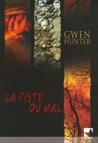Gwen Hunter - La piste du mal.