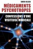 Gwen Leslie Olsen - Médicaments psychotropes : confessions d'une visiteuse médicale.