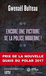 Gwenaël Bulteau - Encore unevictoire de la police moderne !.