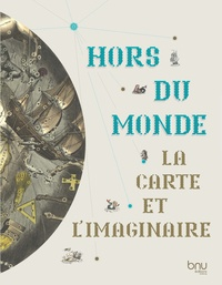 Gwenaël Citérin et Annick Bohn - Hors du monde - La carte et l'imaginaire.