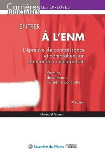 Gwénaël Gonnin - Entrer à l'ENM - L'épreuve de connaissance et compréhension du monde contemporain, Premier, deuxième et troisième concours.