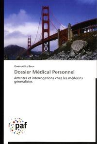 Gwénaël Le Beux - Dossier médical personnel - Attentes et interrogations chez les médecins.