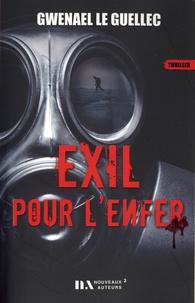 Gwenael Le Guellec - Exil pour l'enfer.
