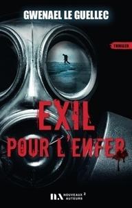 Gwenael Le Guellec - Policier  : Exil pour l'enfer.