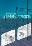 Gwenaël Manac'h - La cendre & le trognon.