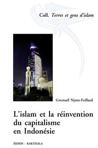 Gwenaël Njoto-Feillard - L'islam et la réinvention du capitalisme en Indonésie.