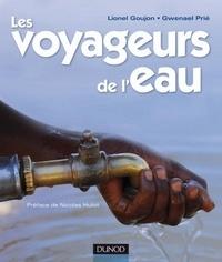 Gwenaël Prié et Lionel Goujon - Les voyageurs de l'eau - Préface de Nicolas Hulot.