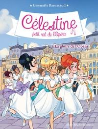Gwenaële Barussaud - Célestine, petit rat de l'Opéra Tome 9 : La gloire de l'opéra.