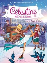 Gwenaële Barussaud - La Féerie de Noël - Célestine petit rat de l'Opéra - tome 10.