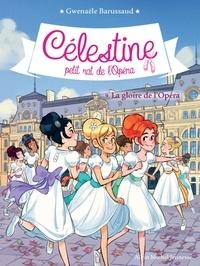 Gwenaële Barussaud - La Gloire de l'Opéra - Célestine petit rat de l'Opéra - tome 9.