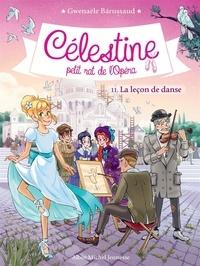 Gwenaële Barussaud et Myrtille Tournefeuille - La Leçon de danse - Célestine, petit rat de l'Opéra - tome 11.