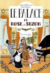 Gwenaële Barussaud et Lucie Durbiano - Le palace de Rose et Suzon  : Un air de fête.