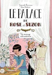Gwenaële Barussaud - Le palace de Rose et Suzon  : Un mariage extraordinaire.