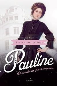 Gwenaële Barussaud-Robert et Jérôme Pélissier - Pauline, demoiselle des grands magasins.