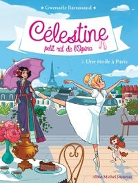 Pdf ebook collection télécharger Une étoile à Paris  - Célestine petit rat de l'Opéra - tome 5 RTF iBook 9782226433534 par Gwenaële Barussaud