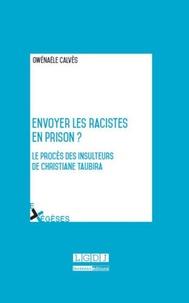 Gwénaële Calvès - Envoyer les racistes en prison ? - Le procès des insulteurs de Christiane Taubira.