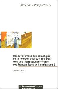 Gwénaële Calvès - Renouvellement démographique de la fonction publique de l'Etat - Vers une intégration prioritaire des Français issus de l'immigration ?.