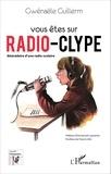 Gwénaële Guillerm - Vous êtes sur Radio Clype - Abécédaire d'une radio scolaire.
